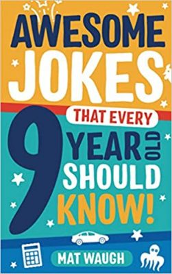 Awesome Jokes That Every 9 Year Old Should Know! (Paperback)